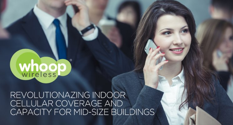 The evolution of indoor coverage and how Whoop Wireless plays a big role in mid-size buildings with the New 10-4 SCI Small cell Interface.